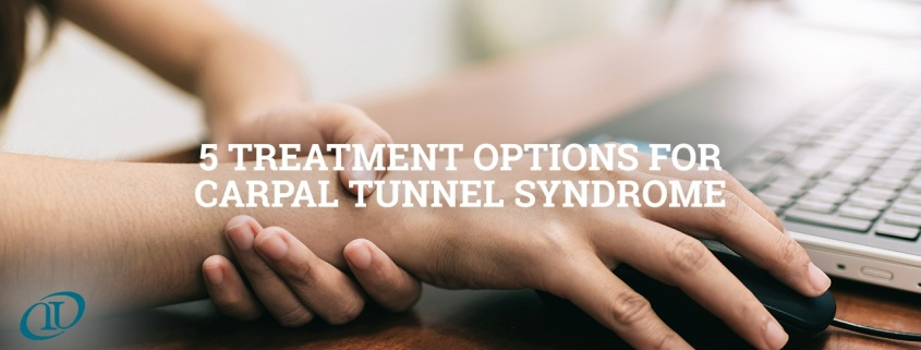 5 Treatment Options for Carpal Tunnel Syndrome