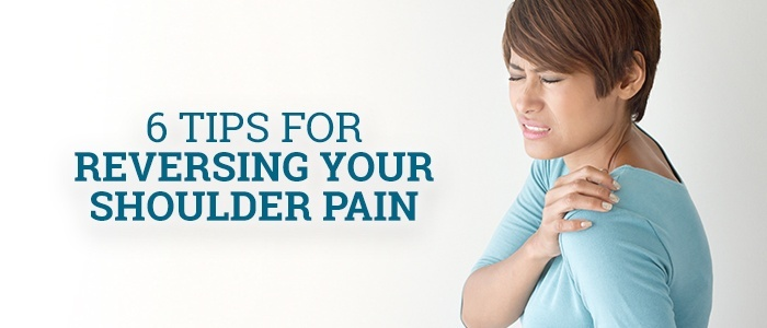 6 Tips for Reversing Your Shoulder Pain