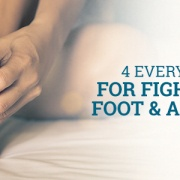 4 Everyday Tips for Fighting Off Foot & Ankle Pain
