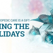 3 Ways Orthopedic Care Is a Gift During the Holidays