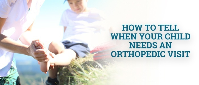 How to Tell When Your Child Needs an Orthopedic Visit