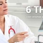 6 Things Every Orthopedic Surgeon Wants You to Know