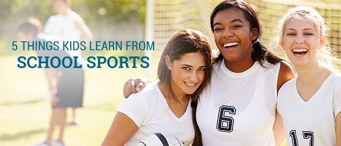 5 Things Kids Learn from School Sports