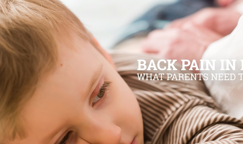 Back Pain in Kids: What Parents Need to Know