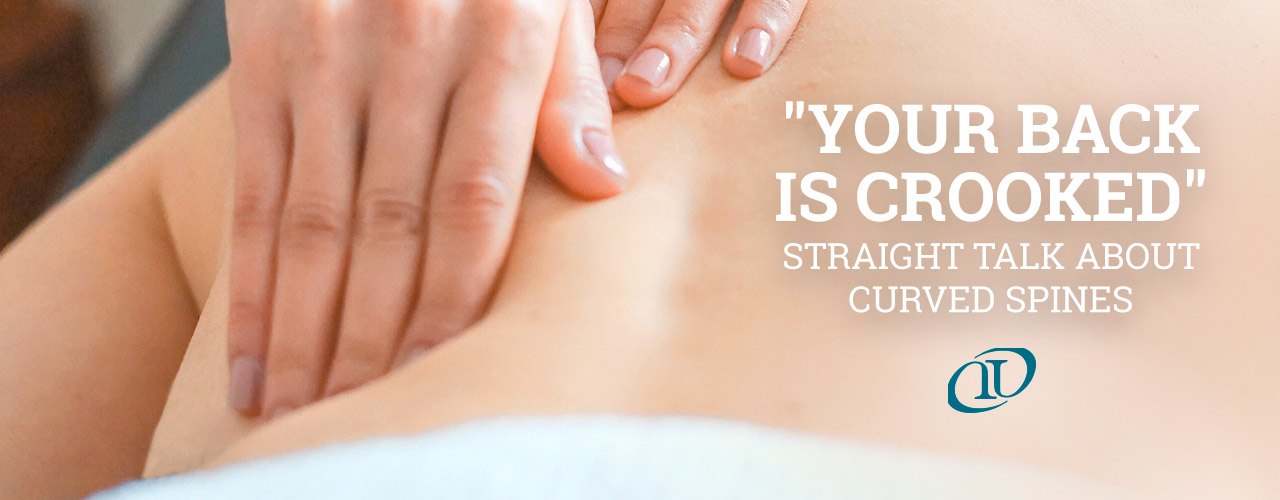 """Your Back Is Crooked:"" Straight Talk About Curved Spines"
